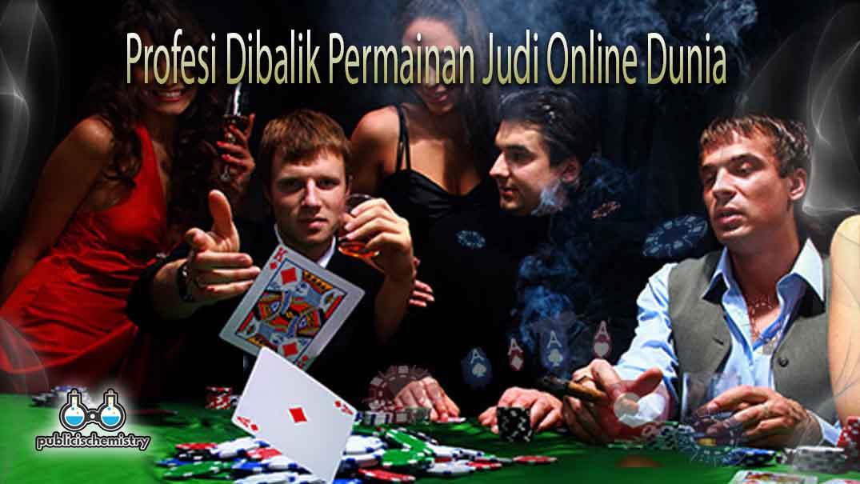 Profesi Dibalik Permainan Judi Online Dunia