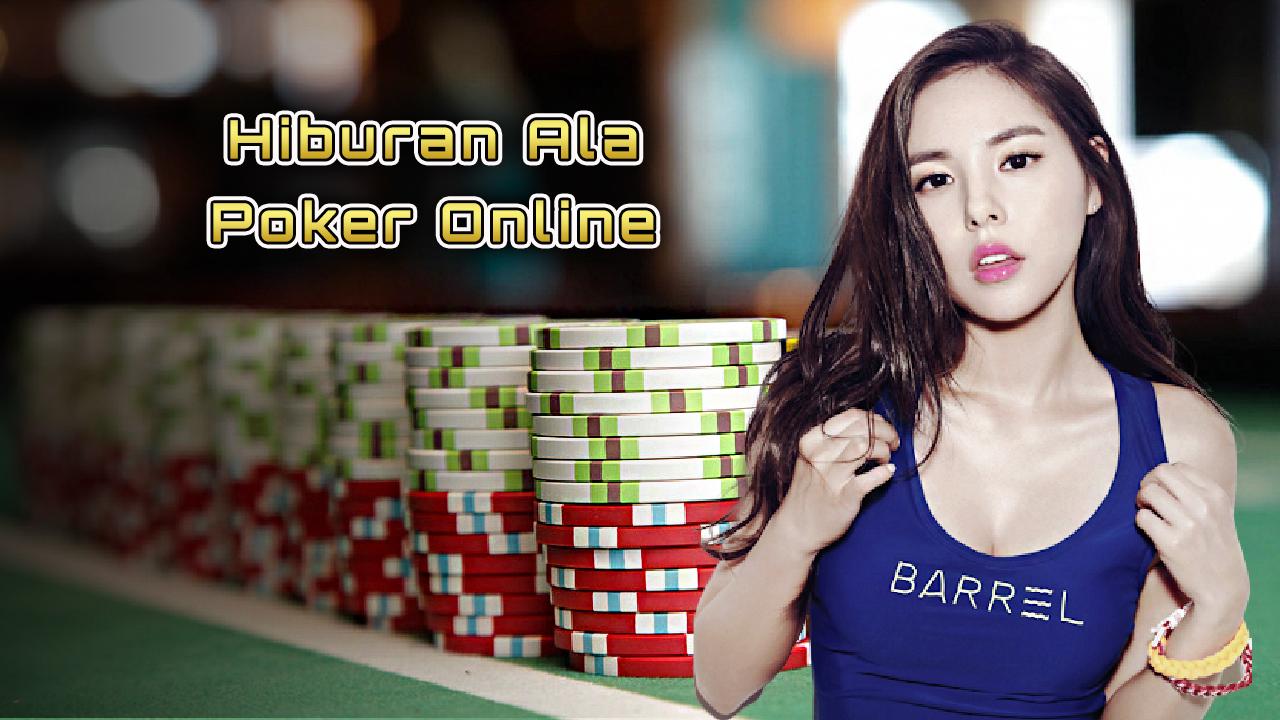 Hiburan Ala Poker Online